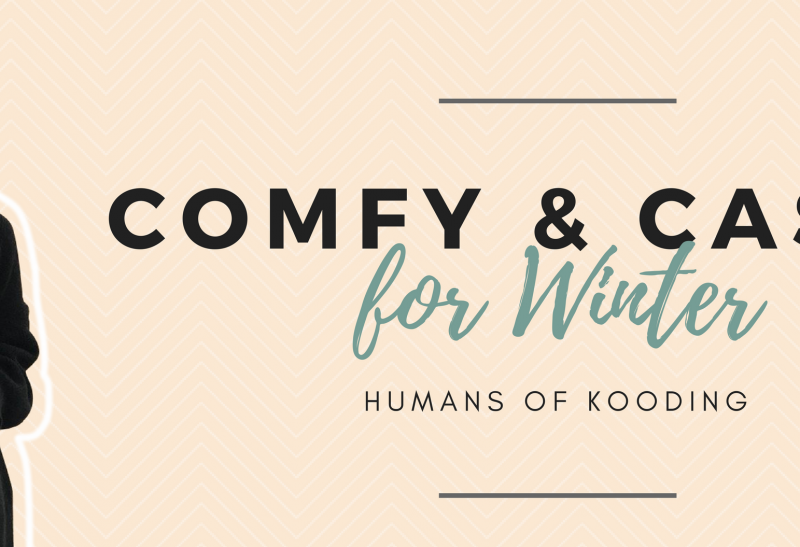 Comfy and Casual for the Winter – Humans of KOODING